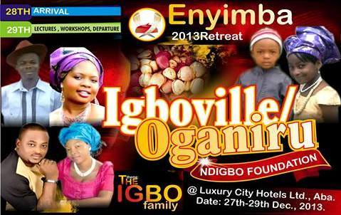 Communique of the 2013 Enyimba Retreat of Igboville/Oganiru Ndigbo Foundation Held at Aba, Abia State on 28/29th December 2013